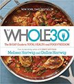 The Whole30 : The 30-Day Guide to Total Health and Food Freedom<br />