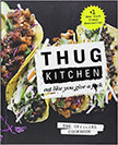Thug Kitchen: The Official Cookbook : Eat Like You Give a F*ck<br />