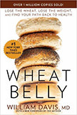Wheat Belly : Lose the Wheat, Lose the Weight, and Find Your Path Back to Health<br />