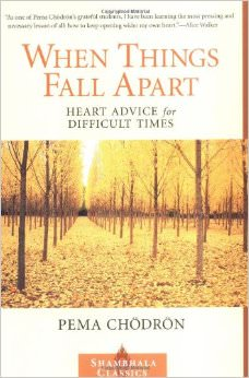 When Things Fall Apart : Heart Advice for Difficult Times<br />