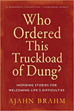 Who Ordered this Truckload of Dung? : Inspiring Stories for Welcoming Life's Difficulties<br />