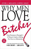 Why Men Love Bitches : A Woman's Guide to Holding Her Own in a Relationship<br />