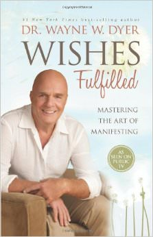 Wishes Fulfilled : Mastering the Art of Manifesting<br />