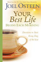 Your Best Life Begins Each Morning : Devotions to Start Every New Day of the Year<br />
