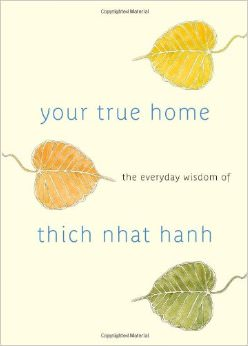 Your True Home : 365 days of practical, powerful teachings from the beloved Zen teacher<br />