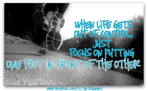 One Celled Organism >> Runner Things #2263: When life gets our of control, just focus on putting one foot in front of ...