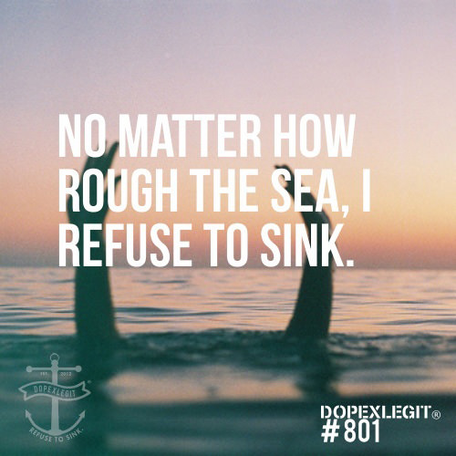 Runner Things #2780: No matter how rough the sea, I refuse ...